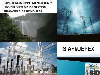 EXPERIENCIA, IMPLEMENTACION Y  USO DEL SISTEMA DE GESTION  FINANCIERA DE HONDURAS