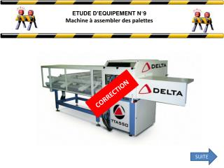 ETUDE D'EQUIPEMENT  N°9 Machine  à assembler des palettes