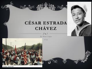 C�sar Estrada Ch�vez