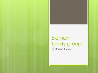 Element family groups