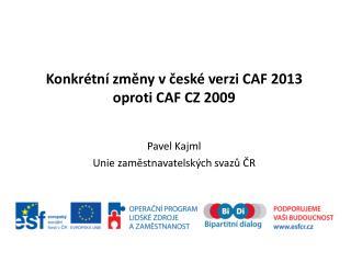 Konkrétní změny v české verzi CAF 2013  oproti CAF CZ 2009