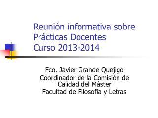 Reunión informativa sobre Prácticas Docentes Curso 2013-2014