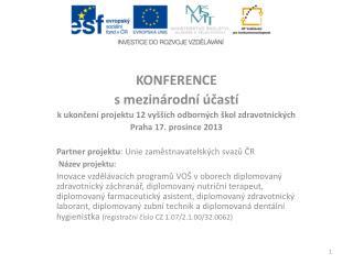 KONFERENCE s  mezinárodní účastí k ukončení projektu 12 vyšších odborných škol zdravotnických
