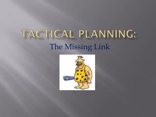 TacTICAl  Planning: