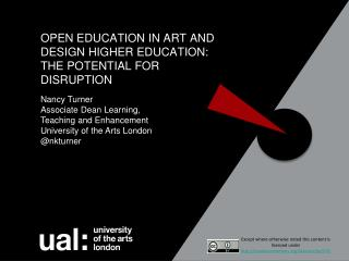 OPEN EDUCATION IN ART AND DESIGN HIGHER EDUCATION: THE POTENTIAL FOR DISRUPTION