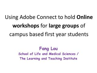 Fang Lou School of Life and Medical Sciences / The Learning and Teaching Institute