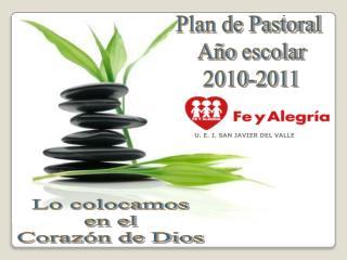 Plan de Pastoral  Año  escolar 2010-2011