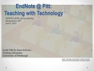 EndNote @ Pitt:  Teaching with Technology