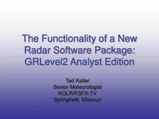 The Functionality of a New Radar Software Package: GRLevel2 Analyst Edition