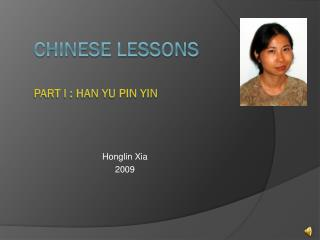 Chinese Lessons PART I : Han Yu Pin Yin