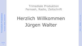 Trimediale  Produktion Fernseh , Radio, Zeitschrift