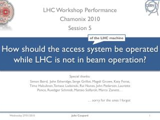 How should the access system be operated while LHC is not in beam operation?