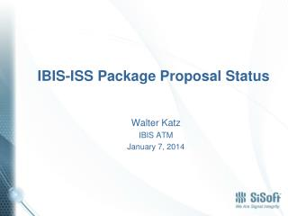 IBIS-ISS Package  Proposal Status