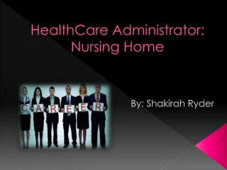 HealthCare Administrator: Nursing Home