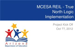 MCESA REIL - True North Logic Implementation