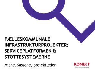 Fælleskommunale  infrastrukturprojekter: Serviceplatformen & Støttesystemerne
