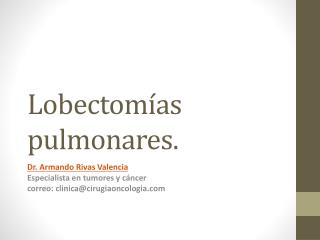 Lobectomías pulmonares.