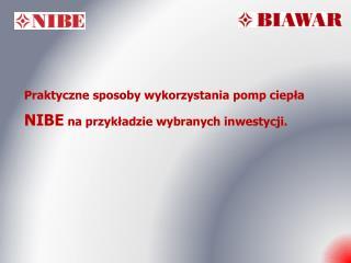 Praktyczne sposoby wykorzystania pomp  ciepła NIBE  na przykładzie wybranych inwestycji.