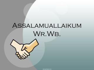 Assalamuallaikum Wr.Wb.
