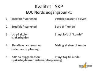 Kvalitet i SKP EUC Nords udgangspunkt:
