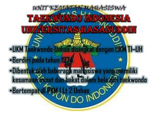 UNIT KEGIATAN MAHASISWA taekwondo INDONESIA  UniVERSITAS  HASANUDDIN