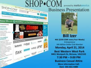 Bill  Izer NSC  ( $ 25 K-$36K  every Four Weeks ) Entrepreneur MA Million-Dollar Club Member
