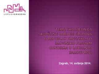 Zagreb, 14. svibnja 2014.