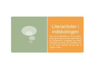 Literaciteter  i indskolingen