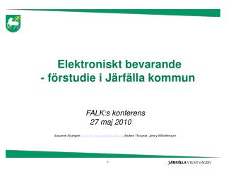 Elektroniskt bevarande - f rstudie i J rf lla kommun
