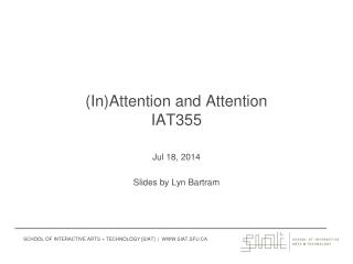 (In)Attention and  Attention IAT355