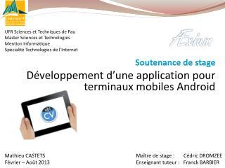 Soutenance de stage Développement d'une application pour terminaux mobiles Android