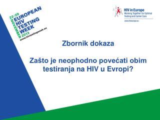 Zbornik dokaza Zašto je neophodno povećati obim testiranja na HIV u Evropi?