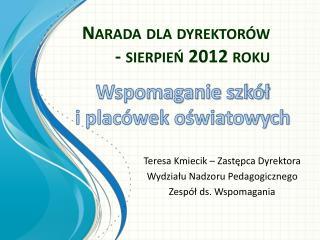 Narada dla dyrektorów - sierpień 2012 roku