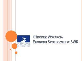 Ośrodek Wsparcia Ekonomii  Społecznej w SWR