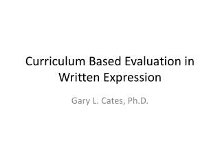 Curriculum Based Evaluation in Written Expression