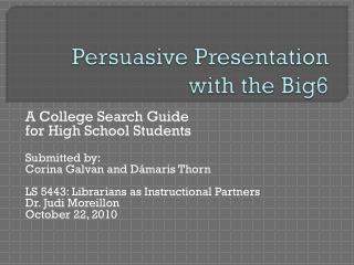 Persuasive Presentation with the Big6