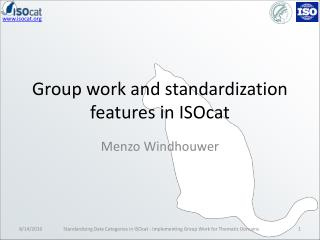 Group work and standardization features in  ISOcat
