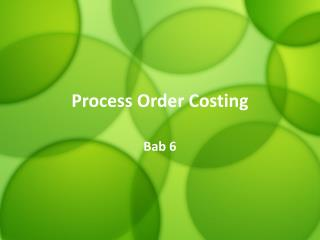 Process Order Costing