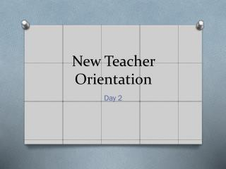 New Teacher Orientation
