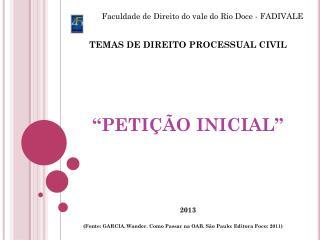 TEMAS DE DIREITO PROCESSUAL CIVIL �PETI��O INICIAL�