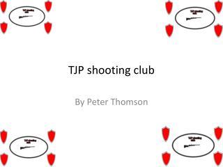 TJP shooting club