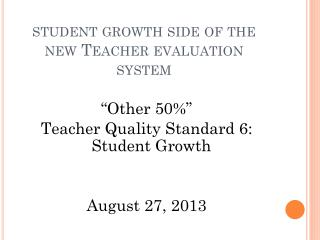 student growth side of the new Teacher evaluation system