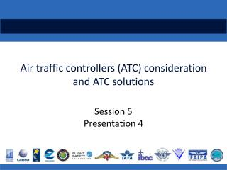 Air traffic controllers (ATC) consideration and ATC solutions