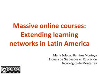 Massive online courses: Extending learning networks in Latin America