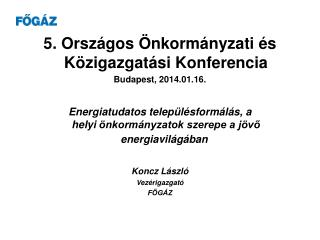 5. Országos Önkormányzati és KözigazgatásiKonferencia Budapest, 2014.01.16.