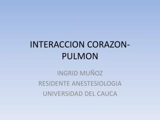 INTERACCION CORAZON-PULMON