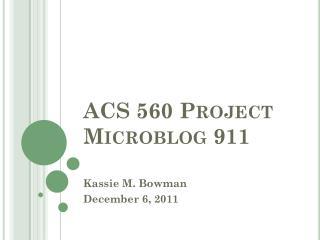 ACS  560 Project Microblog 911