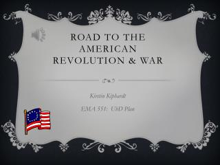 Road to the  American Revolution & War