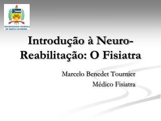 Introdu  o   Neuro-Reabilita  o: O Fisiatra