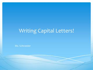 Writing Capital Letters!